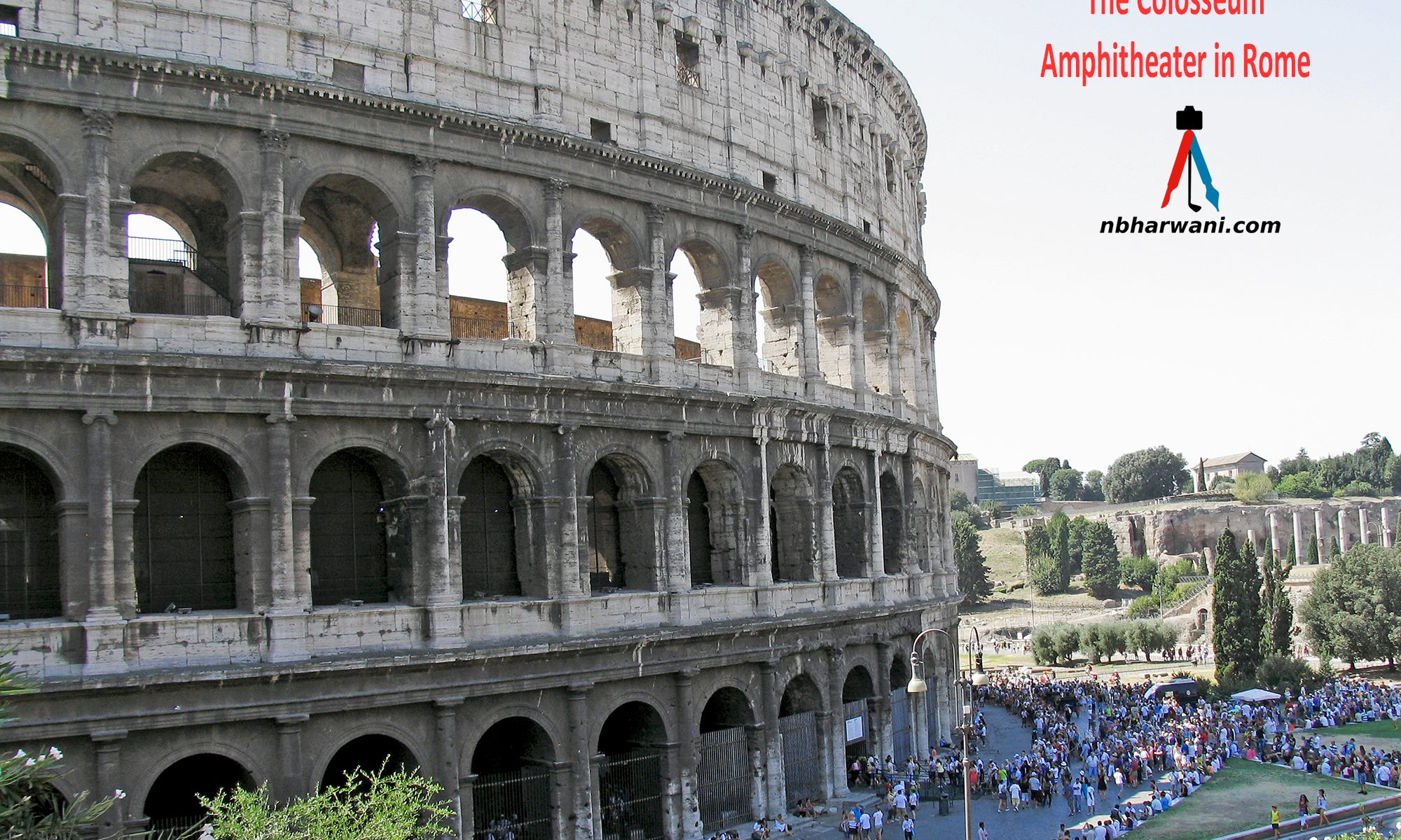 The Colosseum or Coliseum, also known as the Flavian Amphitheatre, in the city of Rome, Italy. (Dr. Noorali Bharwani)