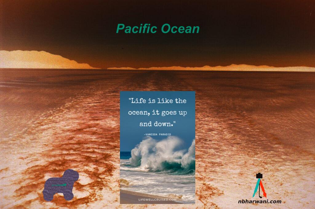 Pacific Ocean. (Dr. Noorali Bharwani)